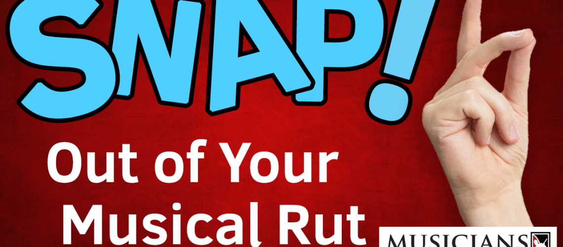 7 things you can do to snap out of a musical rut YT THUMBNAIL